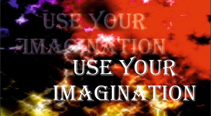 Use Your Imagination
